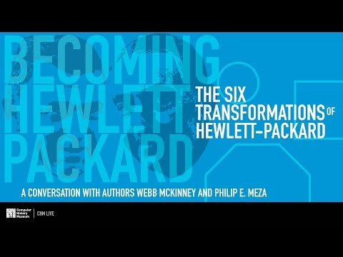 CHM Live │The Six Transformations of Hewlett-Packard
