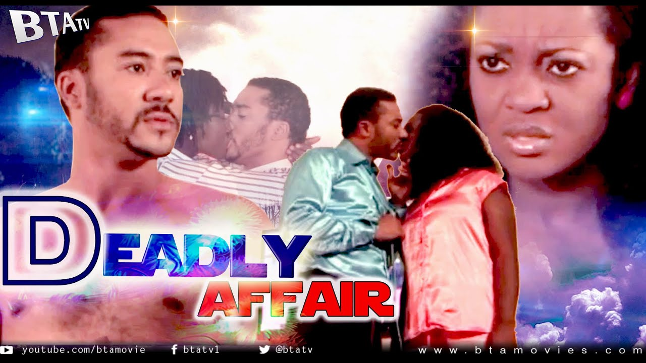 Download DEADLY AFFAIR - LATEST NOLLYWOOD BLOCKBUSTER