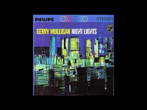 Night Lights - Gerry Mulligan  (HQ)