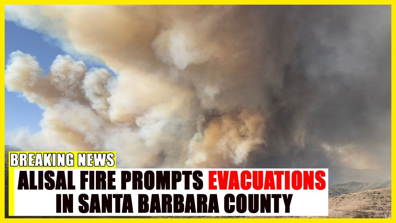 Alisal Fire prompts evacuations in Santa Barbara County and ...