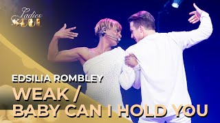 Ladies of Soul 2019 | Weak / Baby Can I Hold You (Edsilia Rombley)