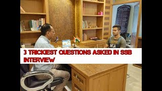 3 TRICKIEST QUESTIONS ASKED IN SSB INTERVIEW?