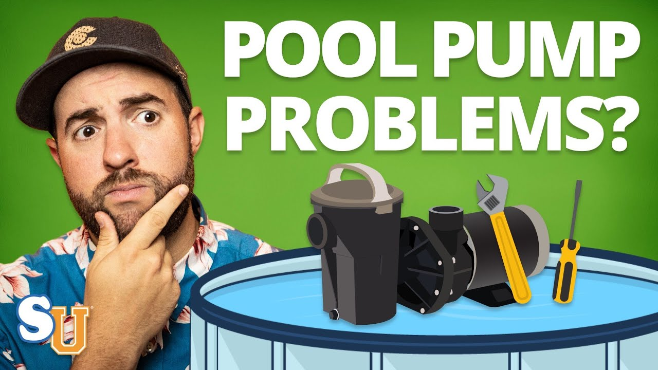 POOL PUMP Not Working? How To Fix 6 Common Pump Problems | Swim University