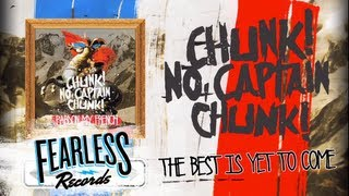 Watch Chunk No Captain Chunk The Best Is Yet To Come video
