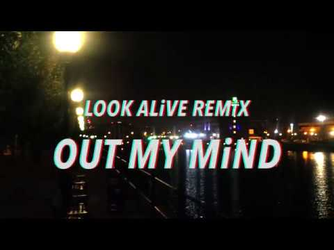 LOOK ALiVE REMiX (OUT MY MiND) - TEARGASS X DEMZ