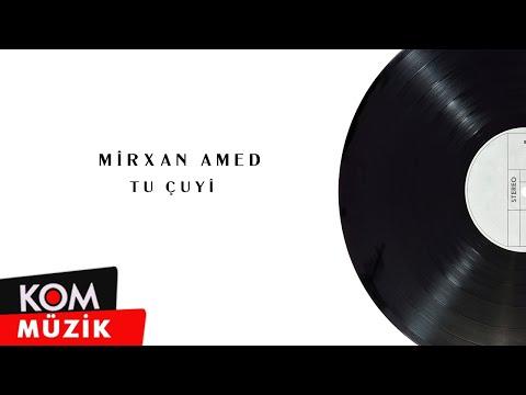 Mirxan Amed - Tu Çuyi