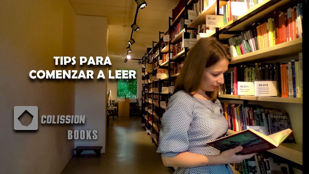 Tips para comenzar a leer | Colission Books #BookTube #RepúblicaDeLectores
