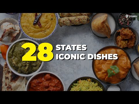 FAMOUS Indian Food Dishes From 28 Indian States | Indian Cuisine | Street Food | Tripoto