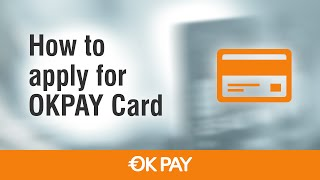 How to Apply for OKPAY Card(, 2015-02-25T11:17:29.000Z)