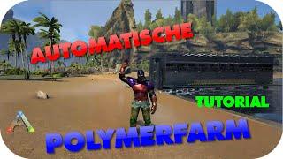 ERSTE VOLLAUTOMATISCHE POLYMERFARM || ARK-TUTORIAL (GERMAN/DEUTSCH) #001