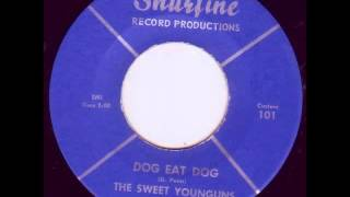 Sweet Younguns - Dog Eat Dog