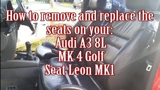 how to remove and replace the seats on a audi a3 8l vw mk 4 golf seat leon mk 1