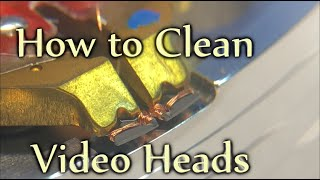 VCR Heads How to Clean Video Heads