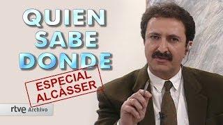 Quién sabe dónde: ESPECIAL ALCÀSSER (1993) | Archivo RTVE