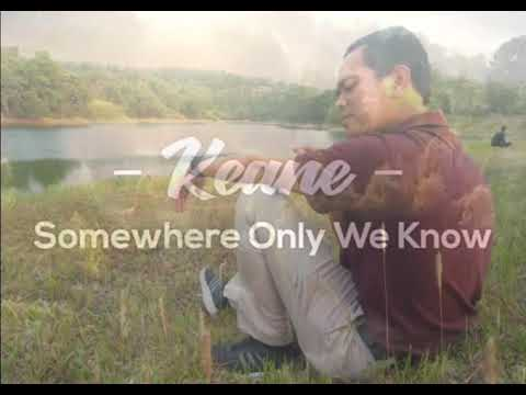 Somewhere Only We Know Keane - Cover Lyiric ( Soundtrack Iklan Samsung Galaxy )