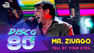 Mr. Zivago - Tell By Your Eyes (Disco of the 80's Festival, Russia, 2005)