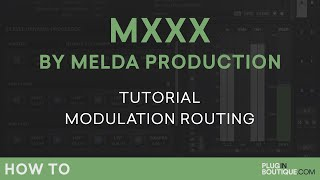MXXX by Melda Production | Modulation Routing | Part 6