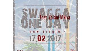 Download Swagga ft Zolani Mkiva - One Day MP3 song and Music Video