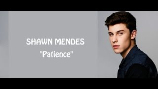 [2.66 MB] Shawn Mendes - Patience (lyrics)