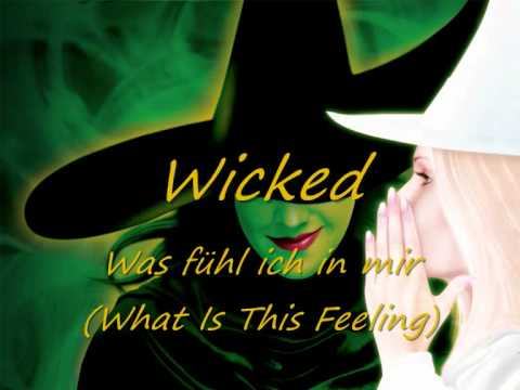 Wicked - 04 - Was fühl ich in mir (What Is This Feeling)