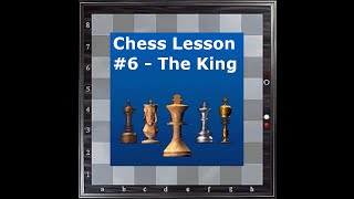 Chess Lesson #6 - The King