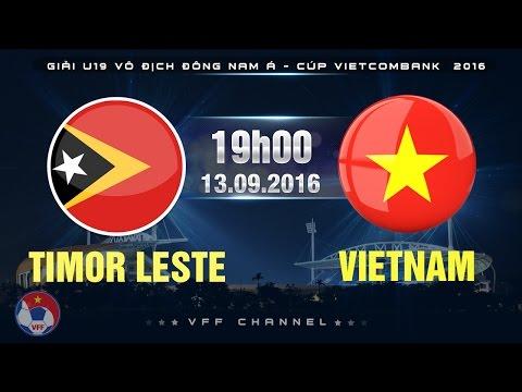 TIMOR LESTE VS VIETNAM – U19 ĐNÁ CÚP VIETCOMBANK 2016 | FULL