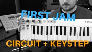 First Circuit + Keystep Jam / Improvisation