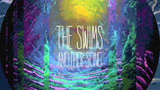 The Swims - Another Song