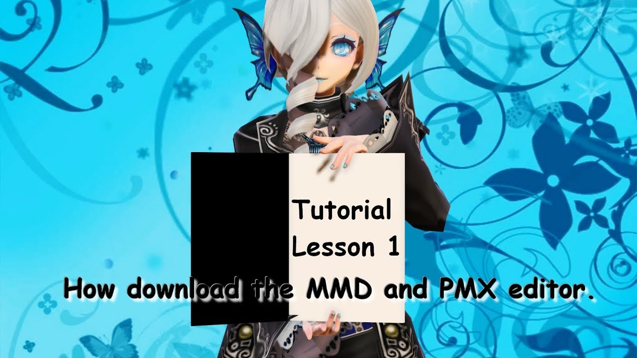 [MMD Tutorial] Lesson 1 - Download MMD and PMX editor
