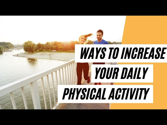 3 Ways To Increase Your Daily Physical Activity  (Healthy Lifestyle)
