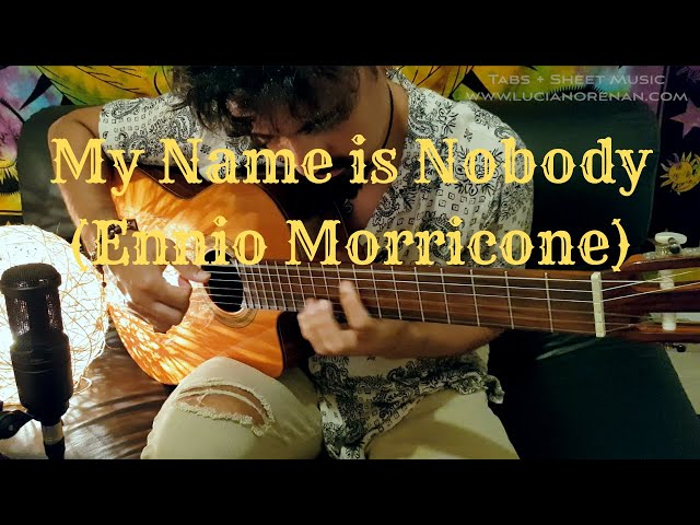 My Name is Nobody on Classical Guitar (Ennio Morricone) by Luciano Renan