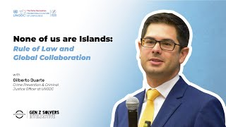 None of us are Islands: Rule of Law & Global Collaboration with UNODC | #SolversInteractive