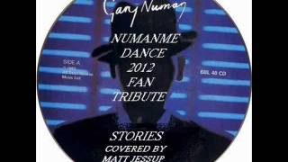 GARY NUMAN's STORIES, COVERED BY MATT JESSUP FOR NUMANME DANCE 2012 FAN TRIBUTE ALBUM