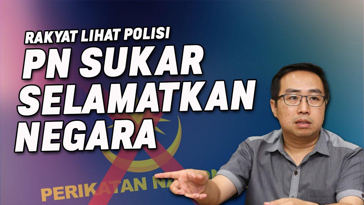 Rakyat Lihat Polisi PN Sukar Selamatkan Negara