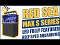 Red Sea MAX S Series LED   Fully featured REEF  SPEC aquariums