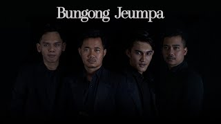 BUNGONG JEUMPA - Cover By (CLOVER)