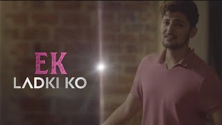 Ek Ladki Ko Dekha Toh Aisa Recreation By Darshan Raval Mp3 Song Download