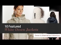 10 Featured White Down Jackets Down & Alternative Collection