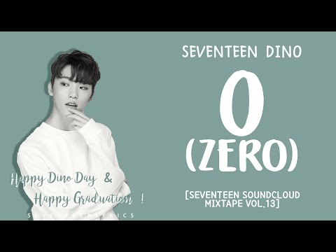 [LYRICS/가사] SEVENTEEN Dino - 0 (ZERO) [MIXTAPE VOL. 13]