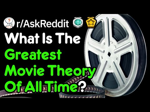 what's-the-greatest-movie-theory-ever?-(r/askreddit)
