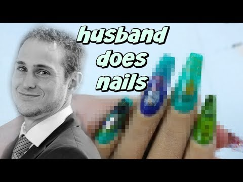 HUSBAND DOES NAILS