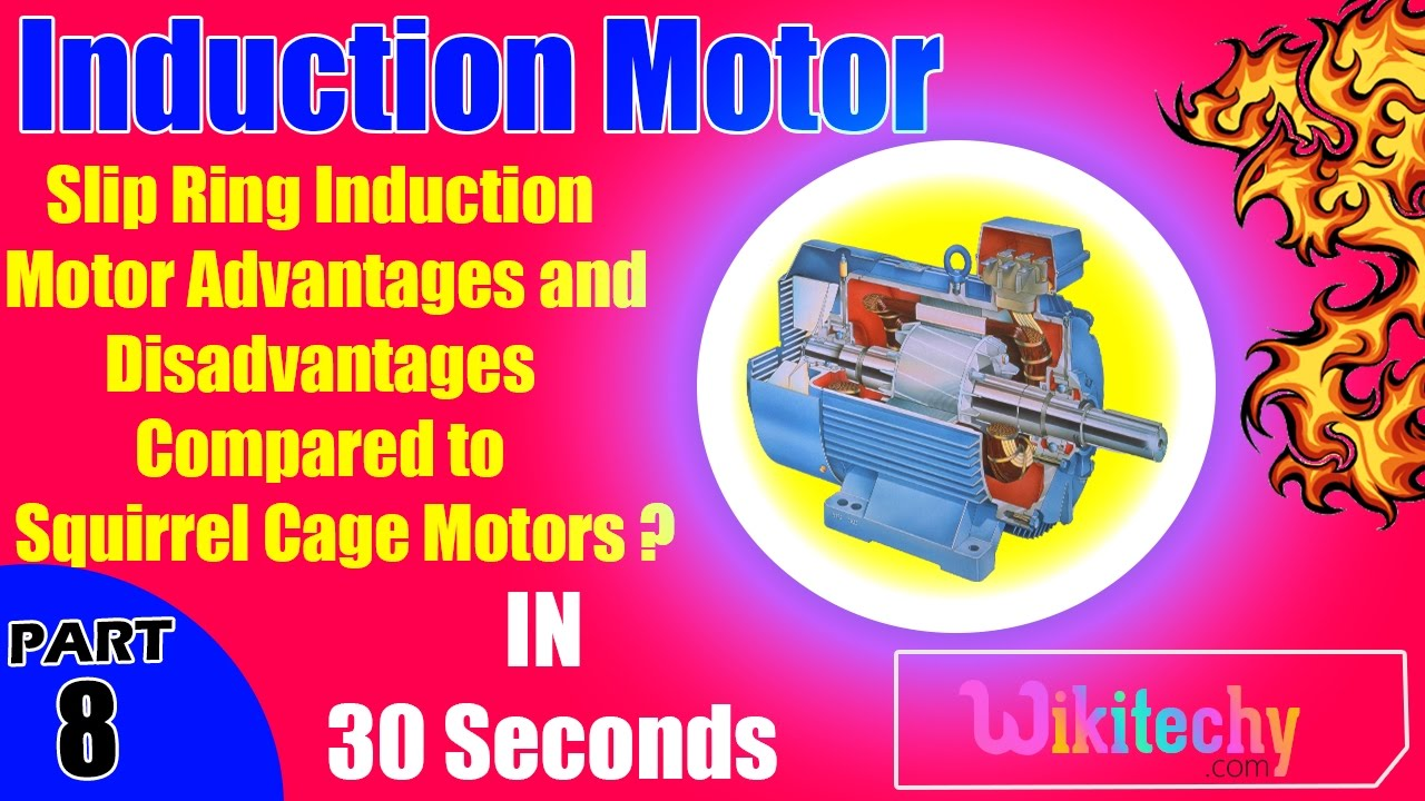 Slip ring induction motor advantages and disadvantages for Advantages of ac motor