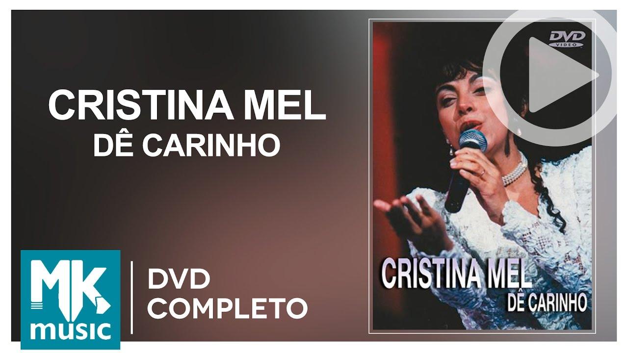 Cristina Mel - Dê Carinho (DVD COMPLETO)