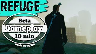 Refuge Beta Gameplay / 10min Gameplay | Refuge / TlySoft