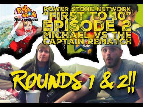 """Power Stone Network - """"First to 10: Episode 2"""" - Michael vs the Captain REMATCH - Rounds 1 & 2!!!"""