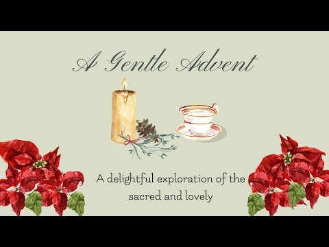 A Gentle Advent - A Charlotte Mason inspired Advent journey