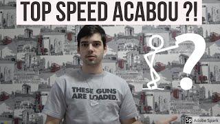 O Top Speed Acabou? O Que Aconteceu?