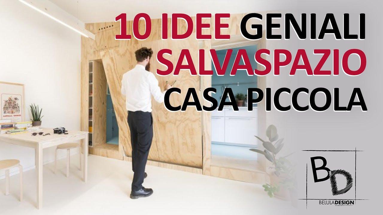 Le idee per ristrutturare casa spendendo poco sono molte,. 10 Idee Geniali Salvaspazio Casa Piccola Belula Design Youtube