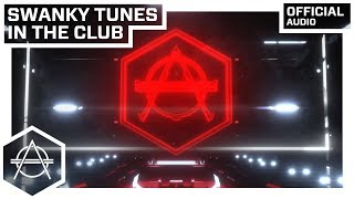Swanky Tunes - In The Club (Official Audio)