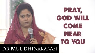 Pray, God Will Come Near To You (Tamil) - Sis. Evangeline Paul Dhinakaran
